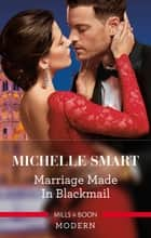 Marriage Made In Blackmail 電子書籍 by Michelle Smart