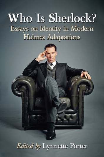 analysing adaptation of sherlock according to different times essay The hound of the baskervilles study guide contains a biography of sir arthur conan doyle, literature essays, a complete e-text, quiz questions, major themes, characters, and a full summary and analysis.