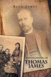 The Knowing of Thomas James ebook by Alan James