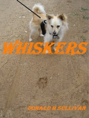 Whiskers ebook by Donald H Sullivan