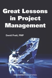 Great Lessons in Project Management ebook by David Pratt