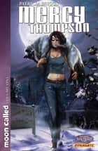 Patricia Briggs' Mercy Thompson: Moon Called Vol. 1 - Moon Called Vol. 1 ebook by Patricia Briggs, David Lawrence, Amelia Woo