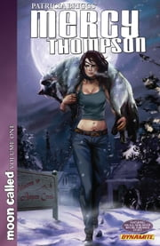 Patricia Briggs' Mercy Thompson: Moon Called Vol. 1 - Moon Called Vol. 1 ebook by Patricia Briggs,David Lawrence,Amelia Woo