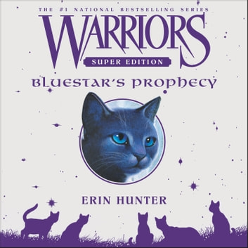 Warriors Super Edition: Bluestar's Prophecy audiobook by Erin Hunter