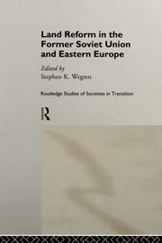 Land Reform in the Former Soviet Union and Eastern Europe ebook by Stephen K. Wegren
