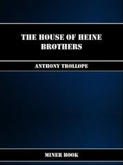 The House of Heine Brothers ebook by Anthony Trollope