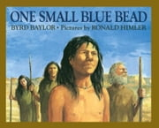 One Small Blue Bead - with audio recording ebook by Ronald Himler,Byrd Baylor