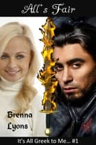 All's Fair... ebook by Brenna Lyons