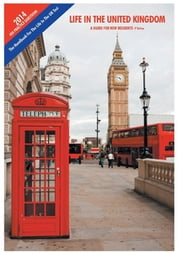 Life in the United Kingdom - A Guide for New Residents ebook by Rehan Afzal