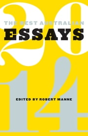 The Best Australian Essays 2014 ebook by Robert Manne