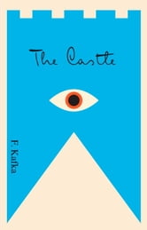 The Castle - A New Translation Based on the Restored Text ebook by Franz Kafka
