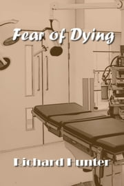 Fear of Dying ebook by Richard Hunter
