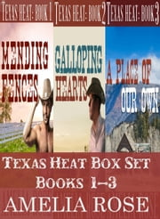 Texas Heat Box Set: Books 1-3 ebook by Amelia Rose