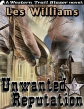 Unwanted Reputation ebook by Les Williams