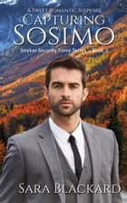 Capturing Sosimo - A Sweet Romantic Suspense ebook by Sara Blackard