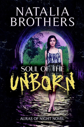 Soul of the Unborn - Auras of Night, #1 ebook by Natalia Brothers