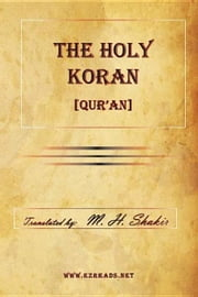 The Holy Koran [Qur'an] ebook by Shakir, M. H.