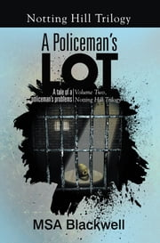 A Policeman's Lot - A tale of a policeman's problems ebook by M.S.A. Blackwell