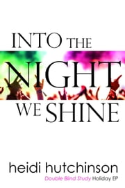 Into The Night We Shine ebook by Heidi Hutchinson
