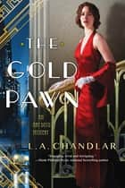 The Gold Pawn ebook by L.A. Chandlar