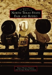 North Texas State Fair and Rodeo ebook by Nanci Monroe Kimmey,Georgia Kemp Caraway
