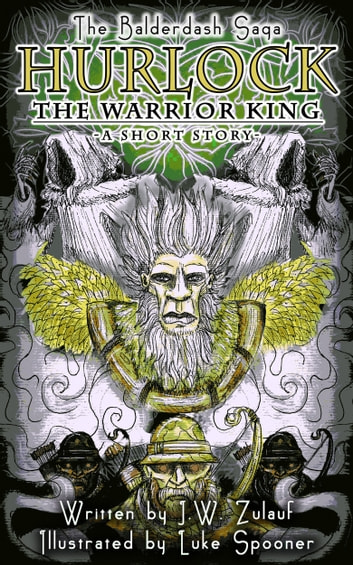 Hurlock the Warrior King ebook by J.W. Zulauf