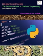The Definitive Guide to Database Programming with Python and MySQL - A programmer's guide to building high-performance MySQL database solutions ebook by Vivian Siahaan, Rismon Hasiholan Sianipar