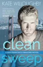 Clean Sweep - San Francisco Dragons, #1 ebook by Kate Willoughby