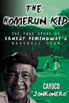 The Homerun Kid ebook by Oscar Blas Fernandez Mesa, Brian Gordon Sinclair