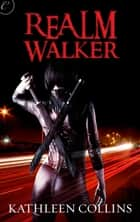Realm Walker ebook by Kathleen Collins