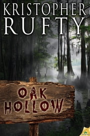 Oak Hollow ebook by Kristopher Rufty