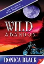Wild Abandon ebook by Ronica Black