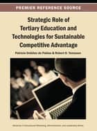 Strategic Role of Tertiary Education and Technologies for Sustainable Competitive Advantage ebook by Patricia Ordóñez de Pablos, Robert D. Tennyson