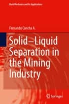 Solid-Liquid Separation in the Mining Industry ebook by Fernando Concha
