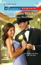 From Texas, With Love ebook by Cathy Gillen Thacker