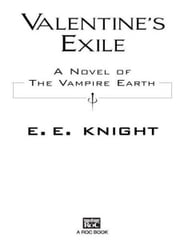 Valentine's Exile - A Novel of the Vampire Earth ebook by E.E. Knight