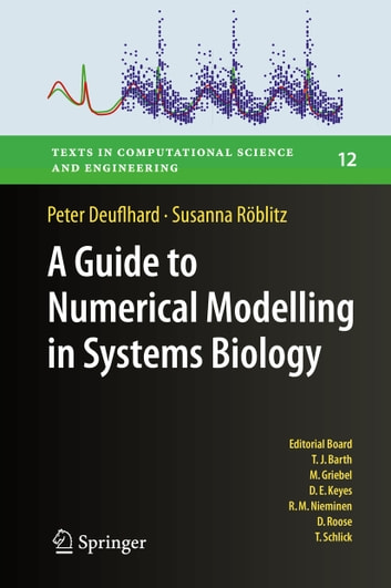 A Guide to Numerical Modelling in Systems Biology ebook by Peter Deuflhard,Susanna Röblitz
