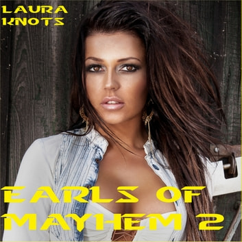 Earls of Mayhem 2 ebook by Laura Knots