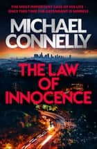 The Law of Innocence - The Brand New Lincoln Lawyer Thriller ebook by Michael Connelly