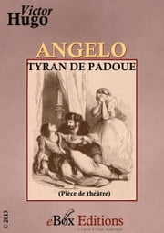 Angelo : Tyran de Padoue ebook by Hugo Victor