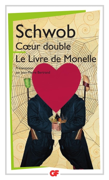 Coeur double - Le livre de Monelle ebook by Jean-Pierre Bertrand,Marcel Schwob