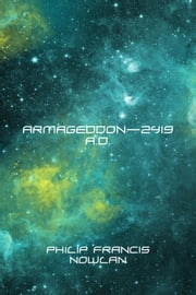 Armageddon—2419 A.D. ebook by Philip Francis Nowlan