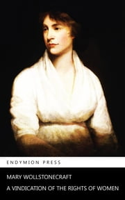 A Vindication of the Rights of Women ebook by Mary Wollstonecraft