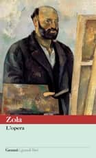 L'opera ebook by Emile Zola,Franco Cordelli