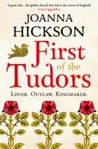 First of the Tudors eBook by Joanna Hickson