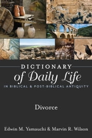 Dictionary of Daily Life in Biblical & Post-Biblical Antiquity: Divorce ebook by Hendrickson Publishers