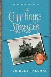 The Cliff House Strangler - A Sarah Woolson Mystery ebook by Shirley Tallman