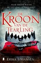 De kroon van de Tearling ebook by Erika Johansen,Sandra van de Ven