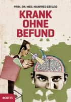 Krank ohne Befund ebook by Manfred Stelzig, Thomas Wizany