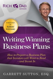 Writing Winning Business Plans - How to Prepare a Business Plan that Investors Will Want to Read and Invest In ebook by Garrett Sutton